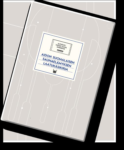 Aidon suomalaisen saunaelämyksen laatukäsikirja